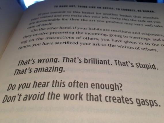 Don't avoid the work that creates gasps. - Seth Godin