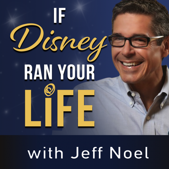 If Disney Ran Your Life Podcast with jeff noel