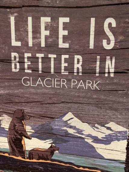 Life is better in Glacier Park sign